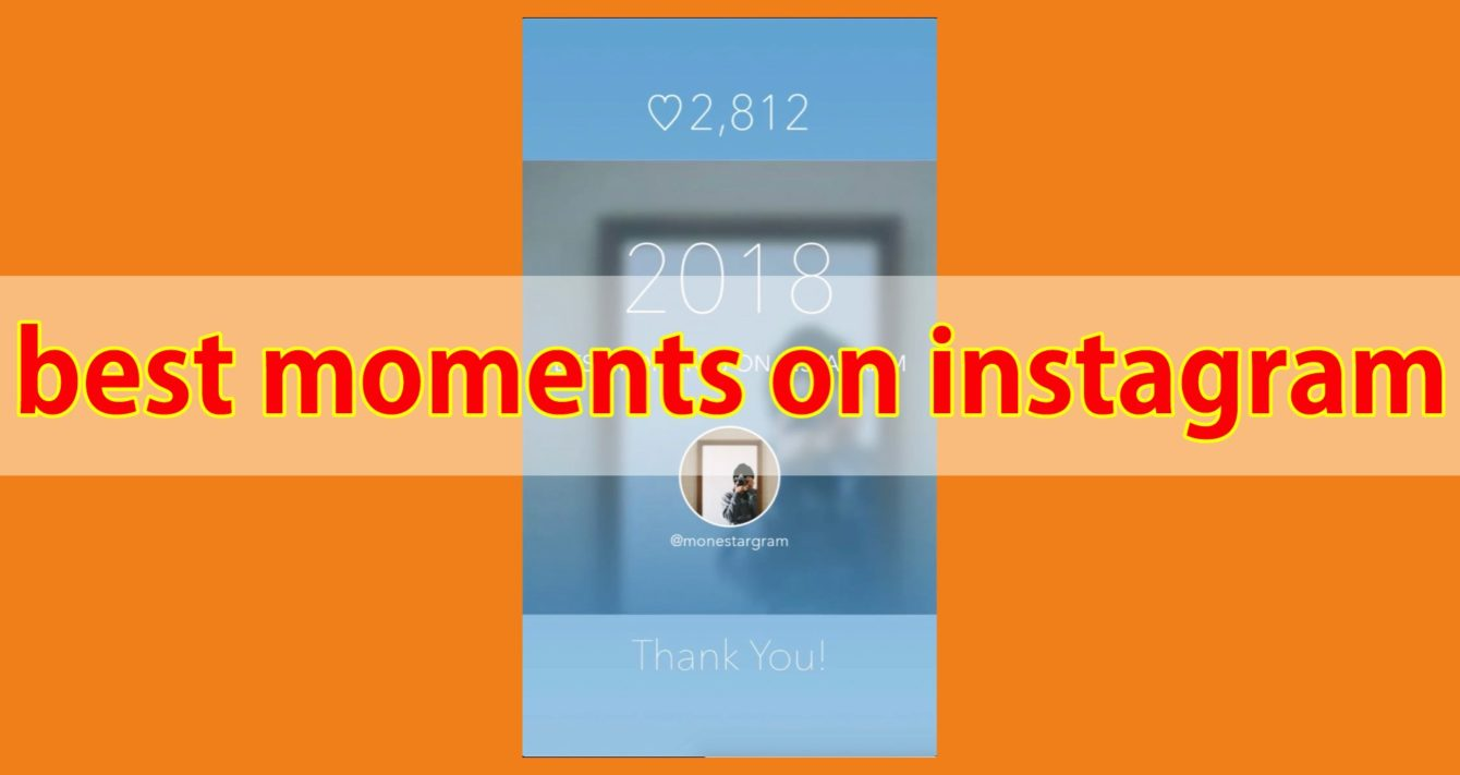 best moments on instagram 2018